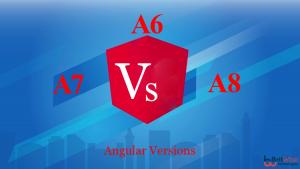 Comparison of Angular 6 , 7 & 8